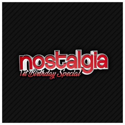 Nostalgia 1st Birthday Special