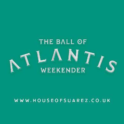 The House of Suarez Ball of Atlantis
