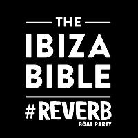 The Ibiza Bible - Reverb Boat party