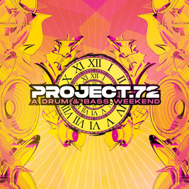 Project 72 Drum & Bass Weekend