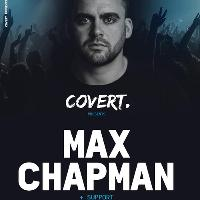 Covert Presents // Max Chapman