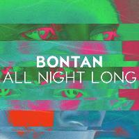 Bontan - All Night Long!