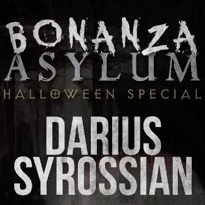 Bonanza Asylum w/ Darius Syrossian - Halloween Special!