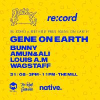 re:cord X method pres/ GENE ON EARTH, Bunny + residents