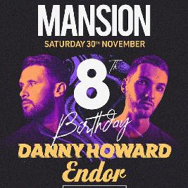 Mansion 8th Birthday With Special Guest Djs Danny Howard & Endor Tickets | Mansion Liverpool  | Sat 30th November 2019 Lineup