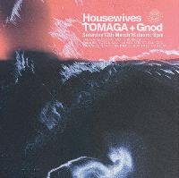 Housewives / TOMAGA / Gnod