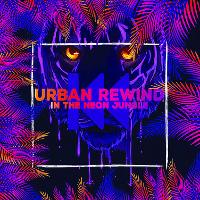 Urban Rewind - In the Neon Jungle