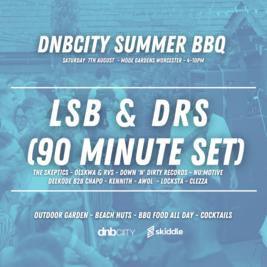 DNBCity Summer BBQ w/ LSB & DRS (90 Minute Set)