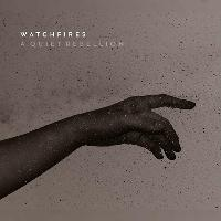 Watchfires - A Quiet Rebellion - Album Launch