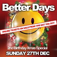 Better Days 2nd Birthday Xmas Special