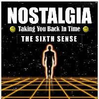 Nostalgia - The Sixth Sense