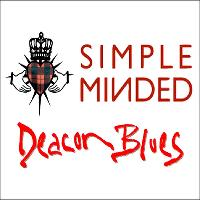 Simple Minded and Deacon Blues