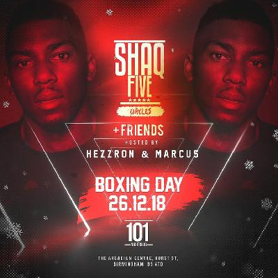 ShaqFive & Friends Boxing Day Special Hosted by Hezzron & Marcus