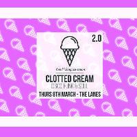 Clotted Cream presents