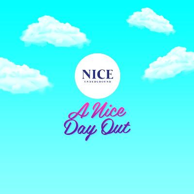 NICE Underground Pres A NICE DAY OUT & OFFICIAL AFTER PARTY