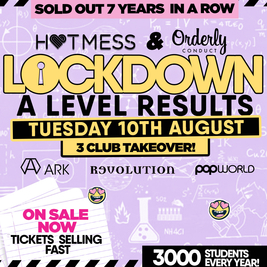 LOCKDOWN - A Level Results Party - THE 3 CLUB TAKEOVER!!
