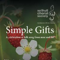 SIMPLE GIFTS _ Solihull Choral Society Summer Concert