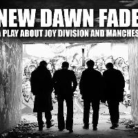 New Dawn Fades - A Play About Joy Division and Manchester
