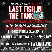last fish in the tank play offs 13th December round 1