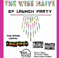 The Wise Naive EP Launch Event