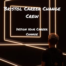 Bristol Career Change Crew - 6 week workshop