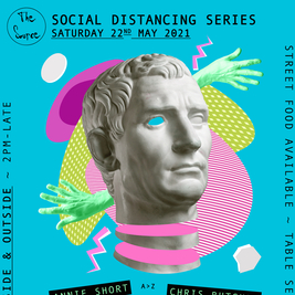 Saturday 22nd May 2021 - Social Distancing Series