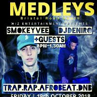 Wiz Entertainment Presents @ Medleys....   SMOKEY VEE DJ DENIRO