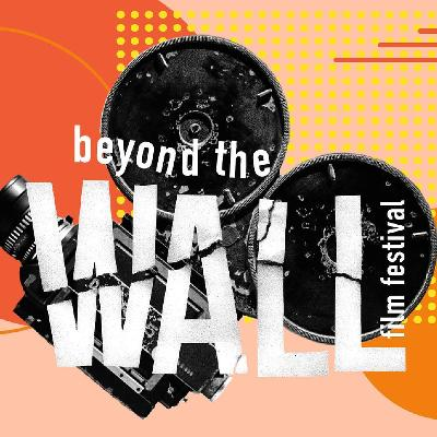 Come see a double bill of amazing films and raise money for Beyond the Wall Film Festival