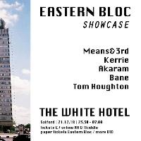 Eastern Bloc Showcase at The White Hotel