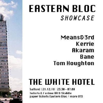 Eastern Bloc Showcase at The White Hotel
