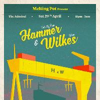Melting Pot with Hammer & Wilkes