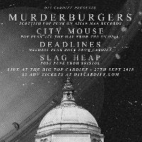 Murderburgers, City Mouse (USA), Deadlines and Slag Heap