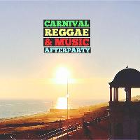 Carnival Reggae & Music Afterparty