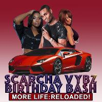 Scarcha Vybz Birthday Bash: More Life Reloaded