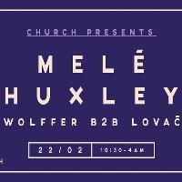 Church presents: Mele, Huxley