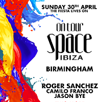 Space Ibiza: The Fiesta Lives On - Birmingham