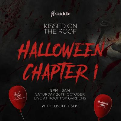 Kissed On The Roof Presents Halloween Chapter One