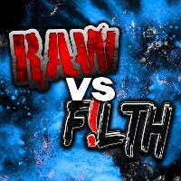 Raw vs Filth