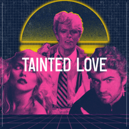 Tainted Love - 80s Night