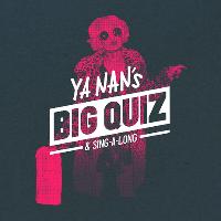 Ya Nan's Big Quiz & Sing-a-Long