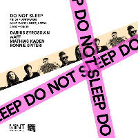 Do Not Sleep Leeds - Darius Syrossian, wAFF, Mathias Kaden