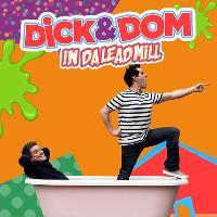 Dick & Dom In Da Leadmill