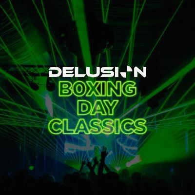 Delusion Boxing Day Classics
