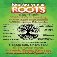 KNOW YOUR ROOTS Eco-Fest Tribal Gathering