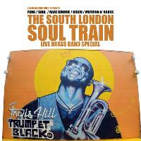 The South London Soul Train Live Brass Band Special + More