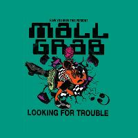 Mall Grab presents Looking For Trouble: Cardiff