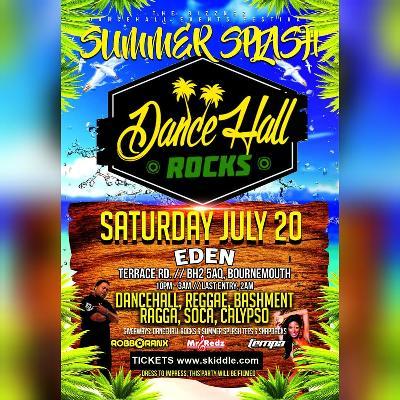 Summer splash dancehall rocks edition With Robbo Ranx Tickets | Eden