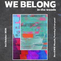 We Belong.... In the woods.