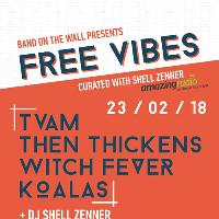 Free Vibes x Amazing Radio: TVAM, Then Thickens, Witch Fever & K