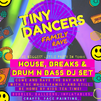 Tiny Dancers Family Rave House, Breaks and Drum n Bass DJ set
